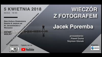 Wieczór z fotografem – Jacek Poremba