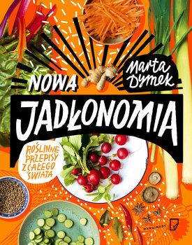 Nowa Jadłonomia. Roślinne przepisy z całego świata (Marta Dymek)